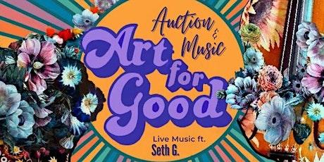 Art for Good: Auction & Music Fundraiser tickets