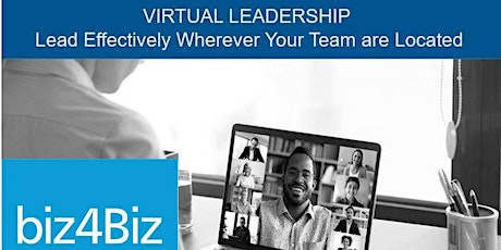 VIRTUAL LEADERSHIP - Lead Effectively Wherever Your Team are Located biglietti