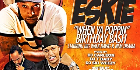CEO Eskie Birthday Bash Featuring 1017  BigWalkDog tickets
