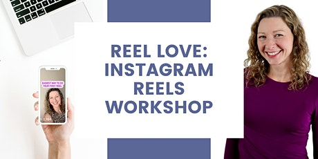 REEL LOVE: Instagram Reels Live Workshop tickets