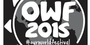 OUR WORLD FESTIVAL 2015