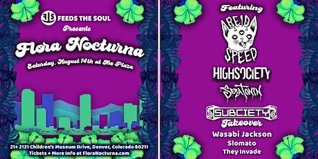 Flora Nocturna III ft. Reid Speed, High Society, Seratonin, + More tickets
