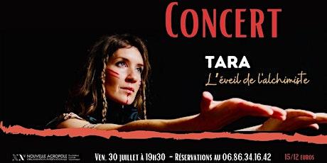 Concert de Tara ; l'éveil de l'alchimiste billets
