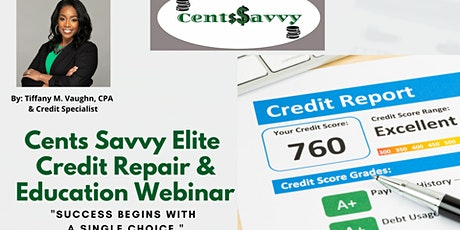 Cents Savvy Elite Credit Repair and Education Webinar - 5pm tickets