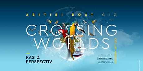 Crossing Worlds w/ Perspectiv & Rasi Z [Boat Party] tickets