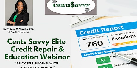Cents Savvy Elite Credit Repair and Education Webinar - 9pm tickets