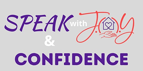 SPEAK with J.O.Y. and CONFIDENCE tickets