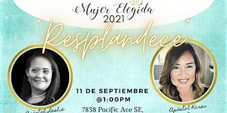 """Congreso Mujer Elegida 2021 """"Resplandece"""" tickets"""
