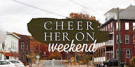 Cheer Her On Weekend tickets