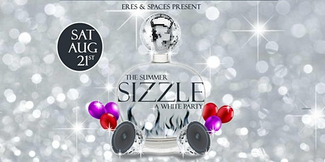 The Summer Sizzle - A White Party tickets