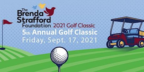 The Brenda Strafford Foundation 2021 Golf Classic tickets