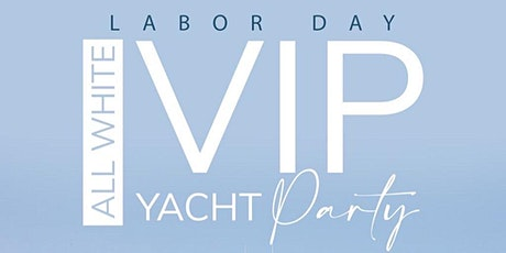 Labor Day All White VIP Yacht Party - Miami Classic Weekend tickets