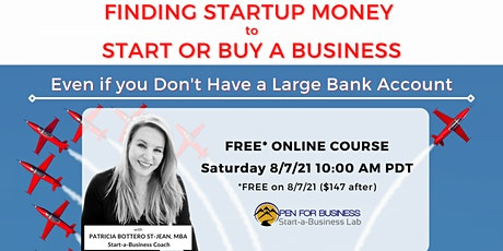 ONLINE: Finding Startup Money to Start or Buy a Business tickets