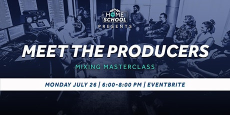 Meet the Producers - Mixing Masterclass tickets