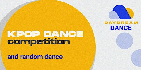 DayDream Dance Kpop Competition and Random Dance 2021 tickets