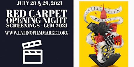 Latino Film Market  - Red Carpet - Opening Night - Screening - 2021 tickets
