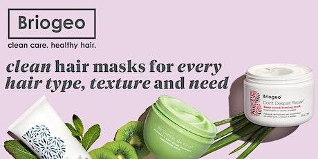 Multi-Masking for Healthy Hair with Briogeo Brand Founder Nancy Twine tickets