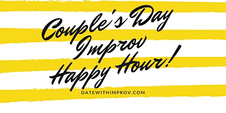 Couples Day Improv Happy Hour tickets