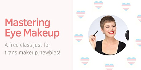 Mastering Eye Makeup: a class just for transfeminine folks! tickets
