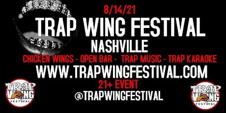 Trap Wing Festival Nashville tickets