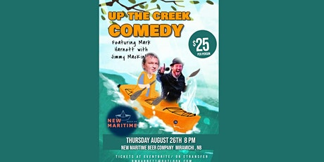 UP THE CREEK COMEDY featuring MARK HARNETT with JIMMY MACKINLEY billets