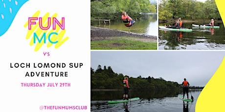 FUNMC x Loch Lomond Paddle Boarding Adventure tickets