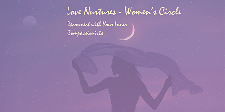Love Nurtures - Wild Woman Project - New Moon Circle tickets