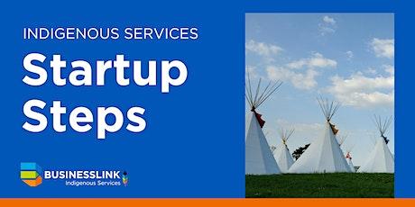Indigenous Business Development Services: Startup Steps tickets