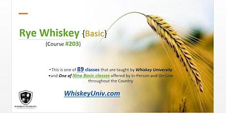Rye Whiskey 203 {Basic} - (Course #203) tickets