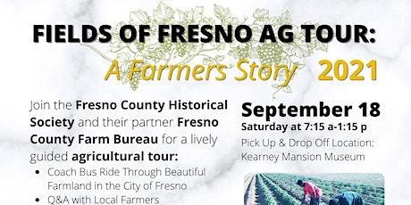 Fields of Fresno Ag Tour: A Farmer's Story tickets