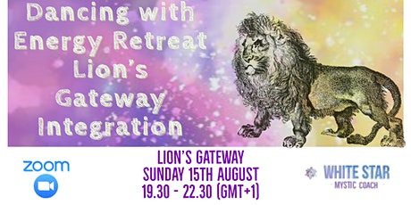 Dancing with Energy online 3hr Retreat - Lion's Gateway tickets