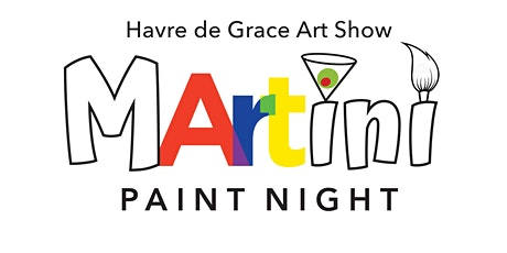 Havre de Grace Art Show Martini Paint Night tickets