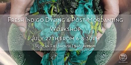 Fresh Indigo Dyeing & Post-Mordanting Workshop tickets