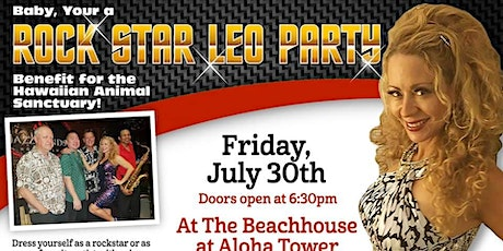 Baby Your a ROCKSTAR Leo Party and Benefit for Hawaiian Animal Sanctuary tickets