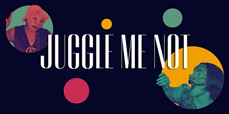 JUGGLE ME NOT @ Connaught Park tickets