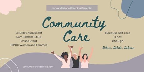 Community Care for BIPOC Women and Femmes (OFFICIAL LAUNCH!) tickets