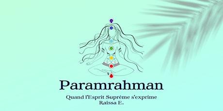 Paramrahman : Quand l'Esprit Suprême s'exprime billets