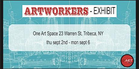 ArtWorkers Exhibit tickets
