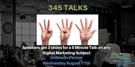 345 Talks - 5 minute Digital Marketing Talks by New DFW Speakers tickets
