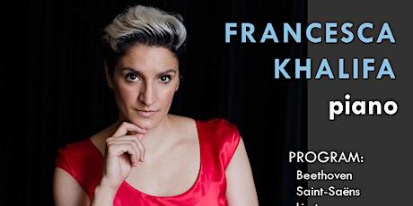 Francesca Khalifa, piano tickets