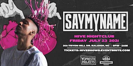 SAYMYNAME @ HIVE Nightclub tickets