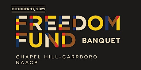 Chapel Hill-Carrboro NAACP 2021 Freedom Fund Banquet tickets