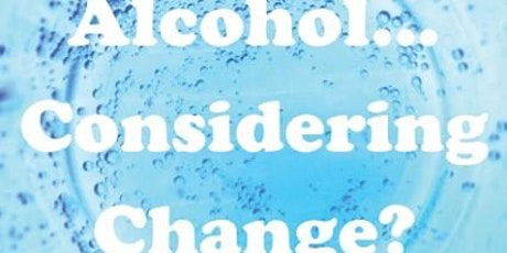 Alcohol: Considering Change - ONLINE tickets