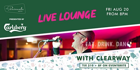 Peninsula Live Lounge presents Clearway Friday August 20 tickets