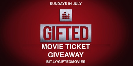GIFTED - SUMMER MOVIE TICKET GIVEAWAY tickets