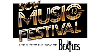 SCV Music Festival  - A Tribute To The Music Of The Beatles tickets