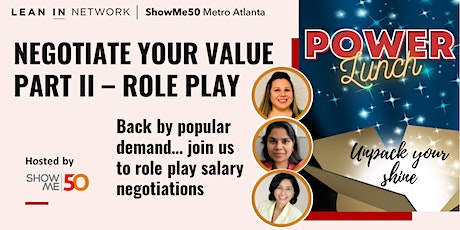 ShowMe50 Lean In  Circle Power Lunch: Negotiation Role Play tickets