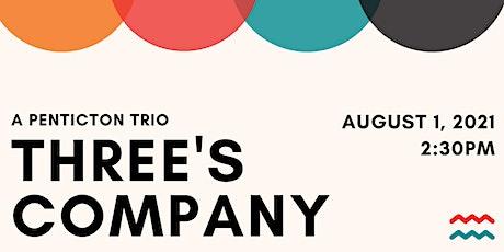 A Penticton Trio - Three's Company tickets