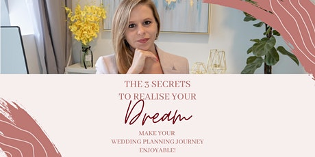 The 3 Secrets to realise your Dream Wedding tickets