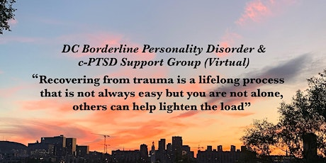 DC Borderline Personality Disorder & c-PTSD Support Group (Virtual) tickets